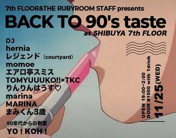 7th FLOOR&THE RUBYROOM STAFF presents 『BACK TO 90's taste』