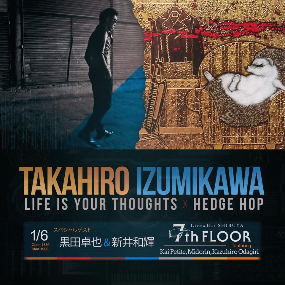 Takahiro izumikawa Life is Your Thoughts × Hedge Hop